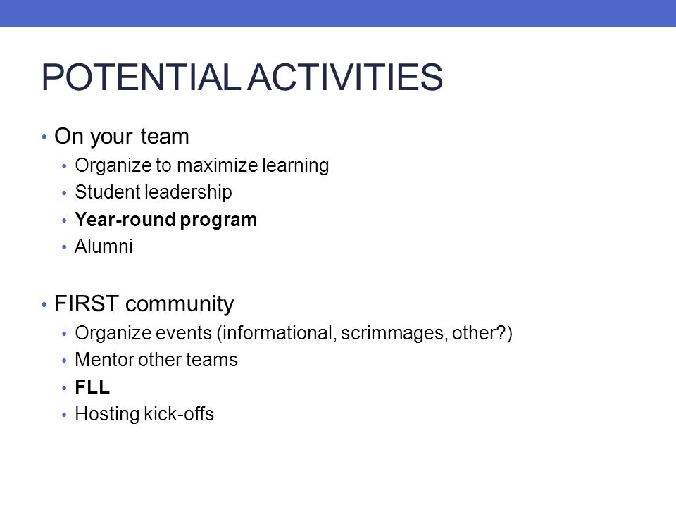 POTENTIAL ACTIVITIES On your team FIRST community