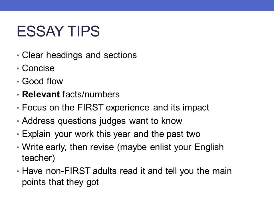 ESSAY TIPS Clear headings and sections Concise Good flow
