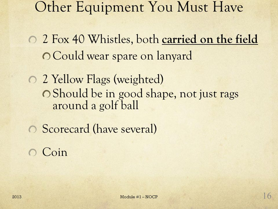 Other Equipment You Must Have