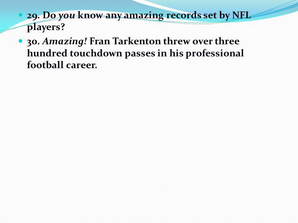 29. Do you know any amazing records set by NFL players