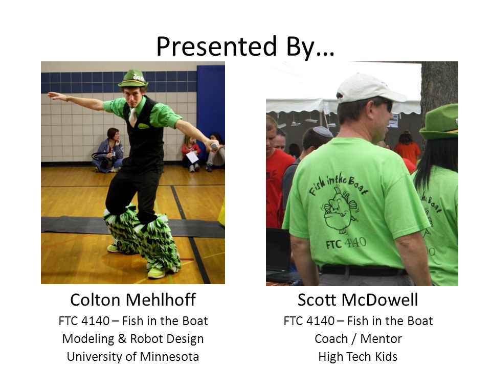 Presented By… Colton Mehlhoff Scott McDowell