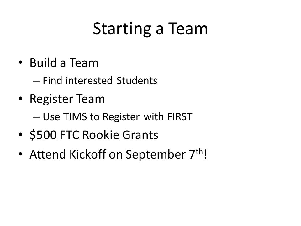 Starting a Team Build a Team Register Team $500 FTC Rookie Grants