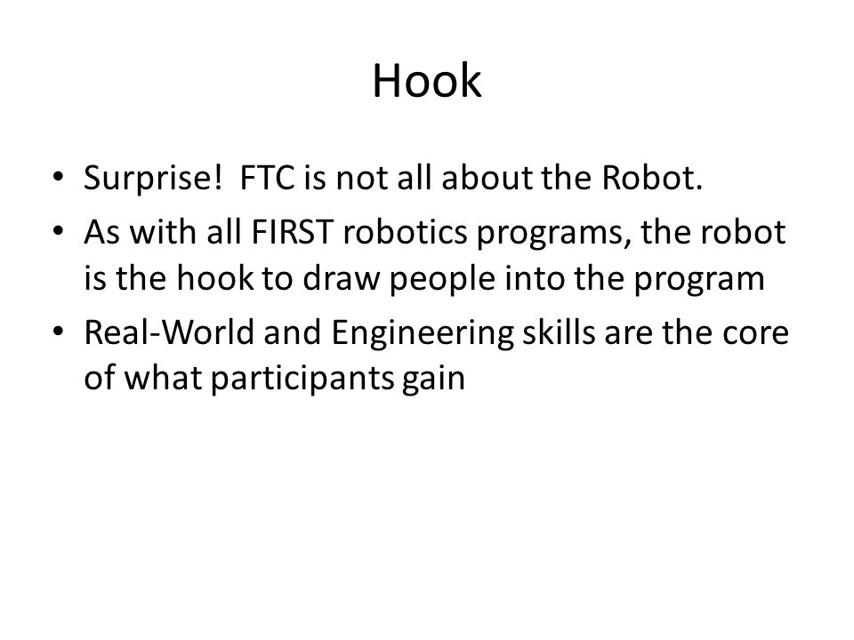 Hook Surprise! FTC is not all about the Robot.