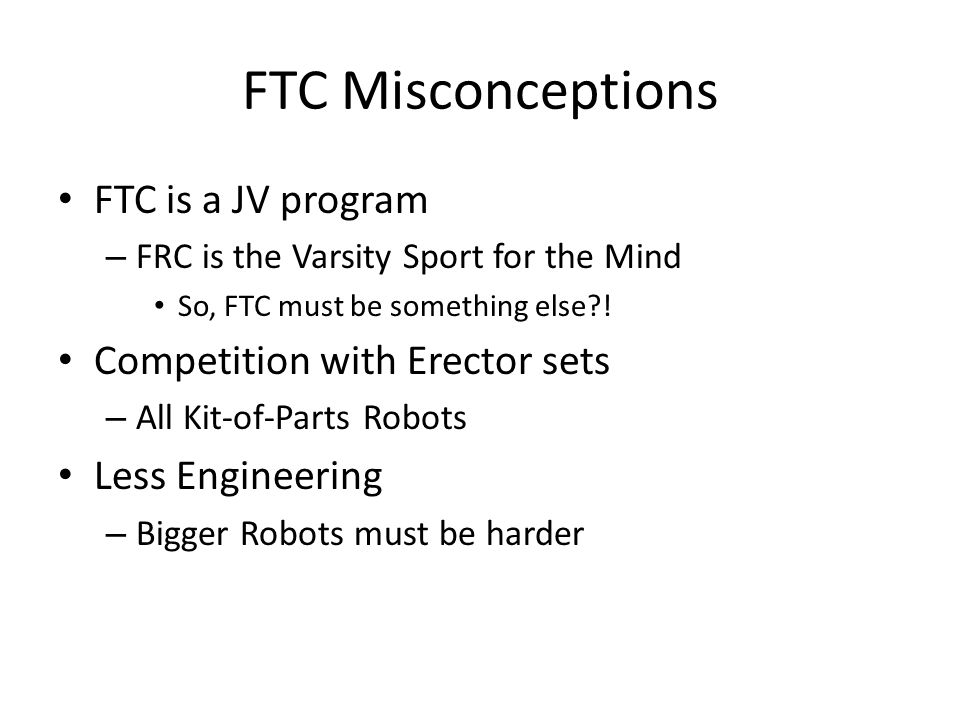 FTC Misconceptions FTC is a JV program Competition with Erector sets