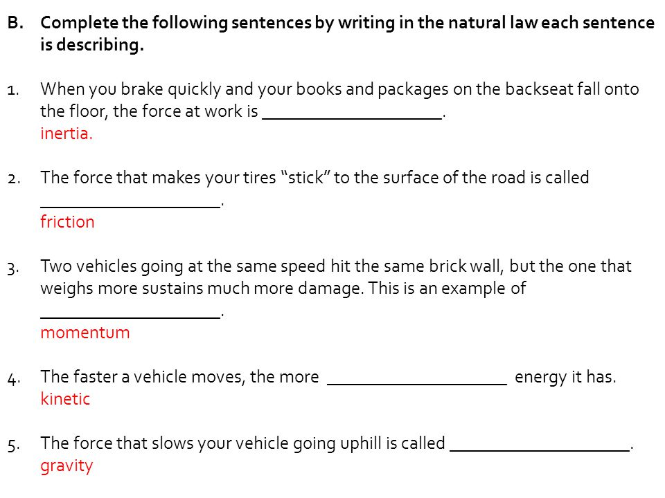 Complete the following sentences by writing in the natural law each sentence is describing.