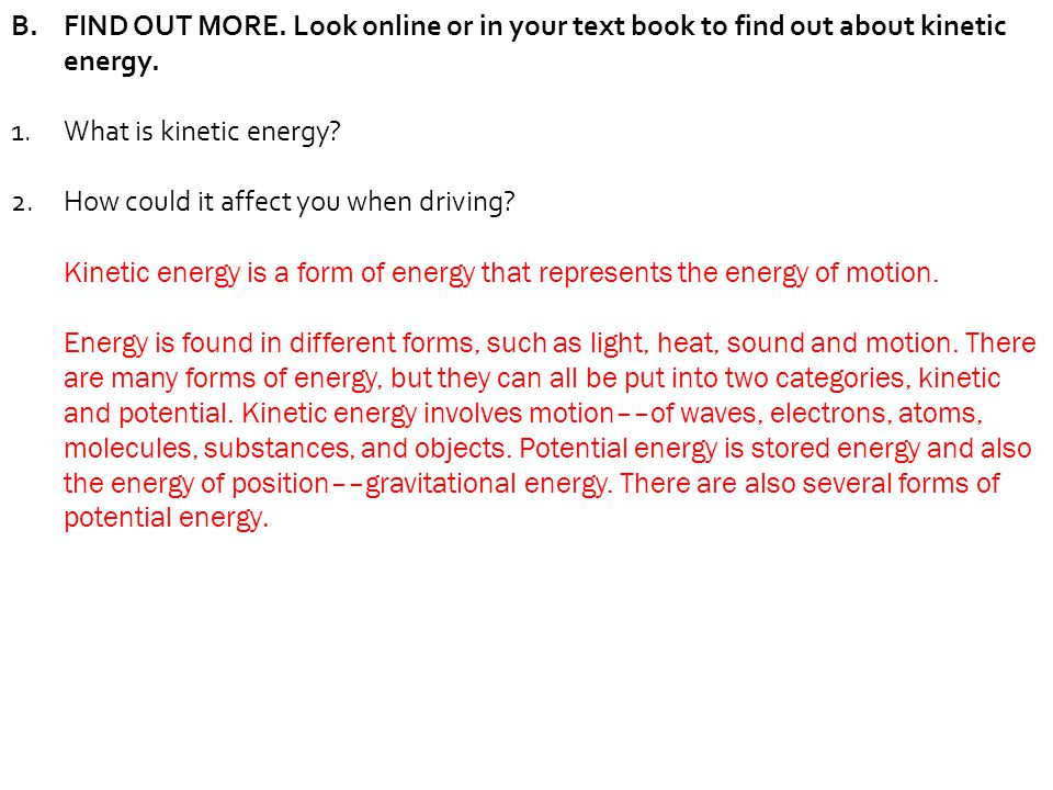 FIND OUT MORE. Look online or in your text book to find out about kinetic energy.