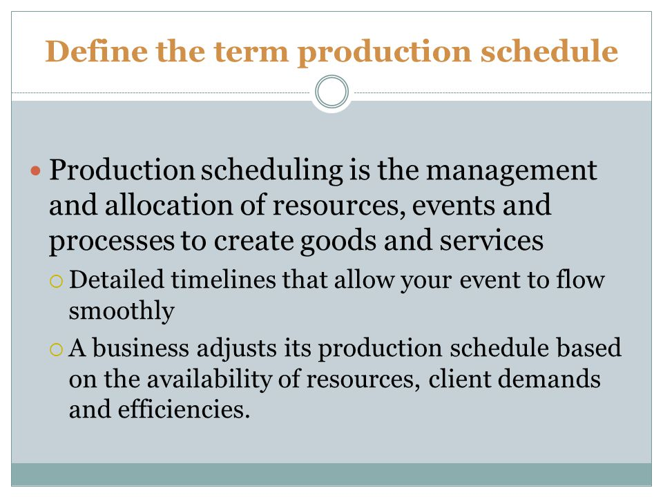 Define the term production schedule
