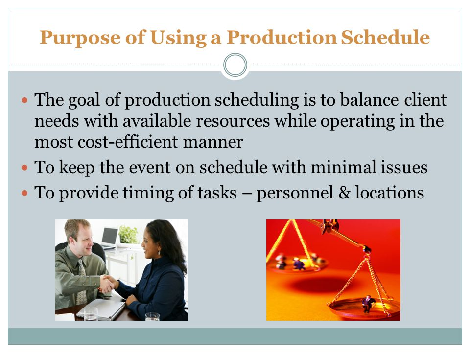 Purpose of Using a Production Schedule