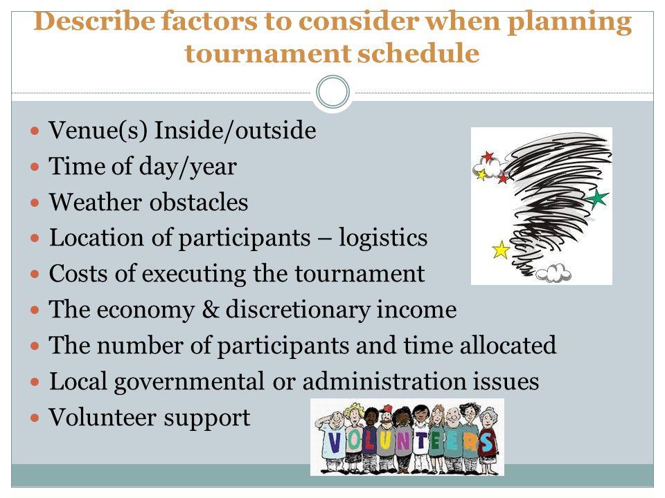 Describe factors to consider when planning tournament schedule