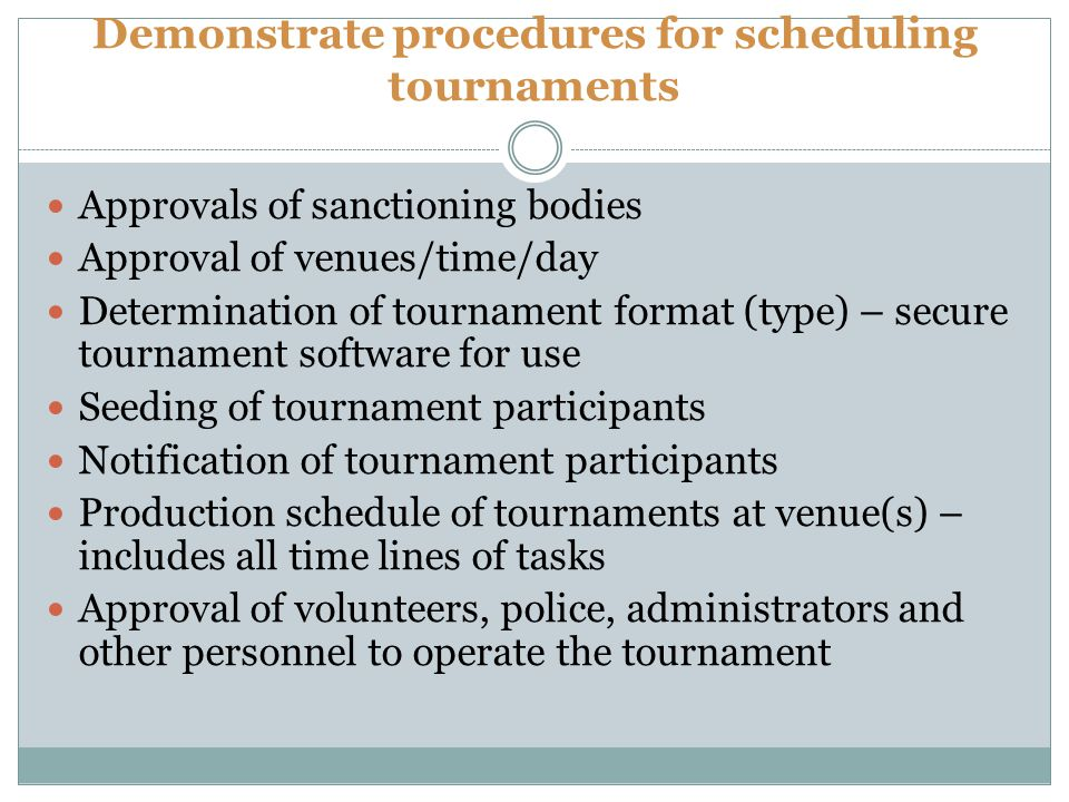 Demonstrate procedures for scheduling tournaments