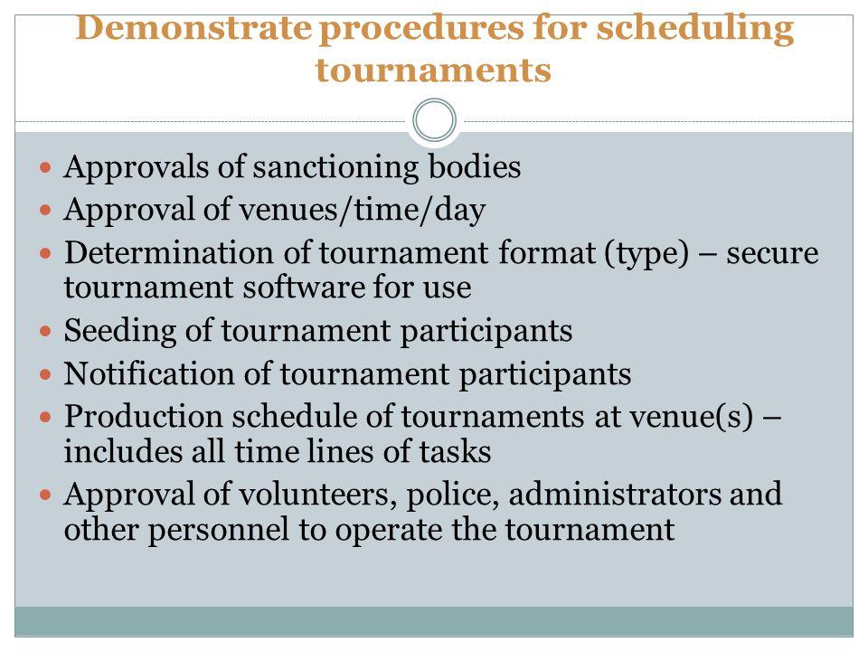 Demonstrate procedures for scheduling tournaments