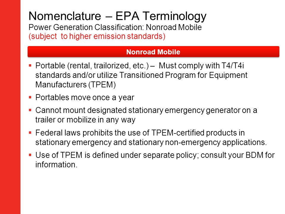 Nomenclature – EPA Terminology Power Generation Classification: Nonroad Mobile (subject to higher emission standards)