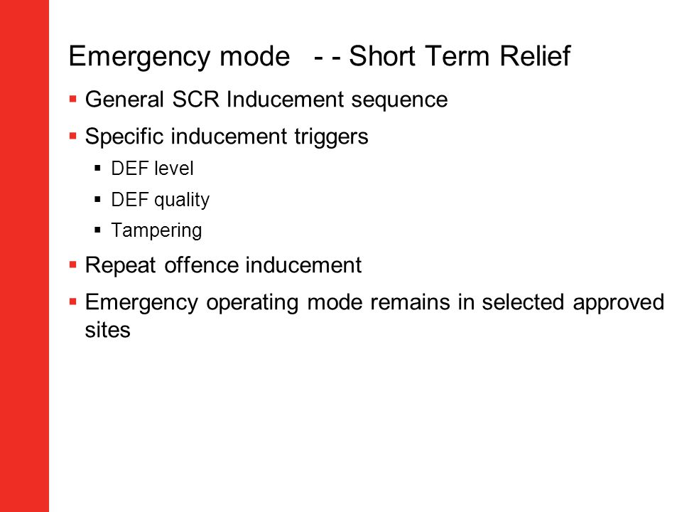 Emergency mode - - Short Term Relief