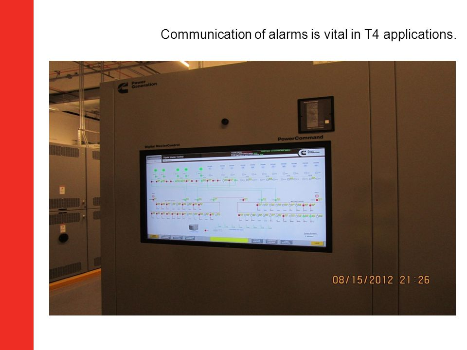 Communication of alarms is vital in T4 applications.