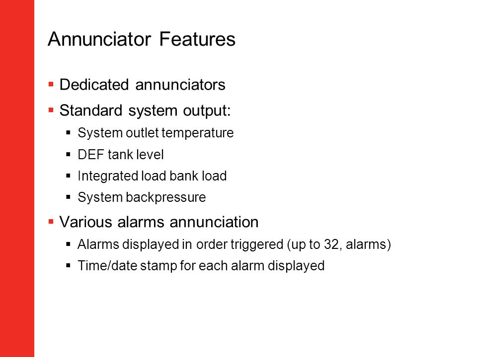 Annunciator Features Dedicated annunciators Standard system output: