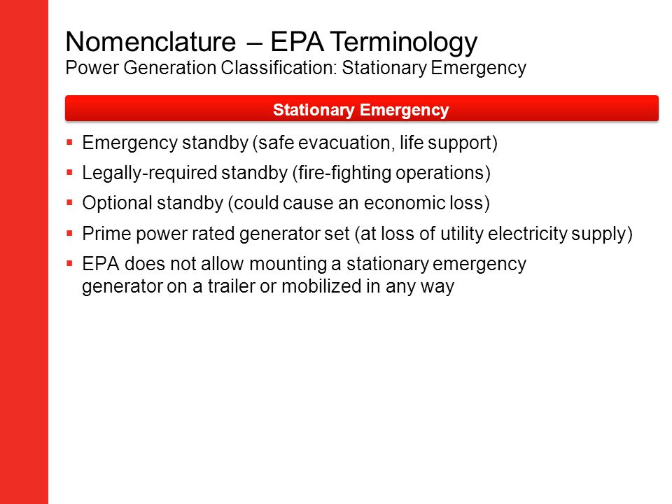 Nomenclature – EPA Terminology Power Generation Classification: Stationary Emergency