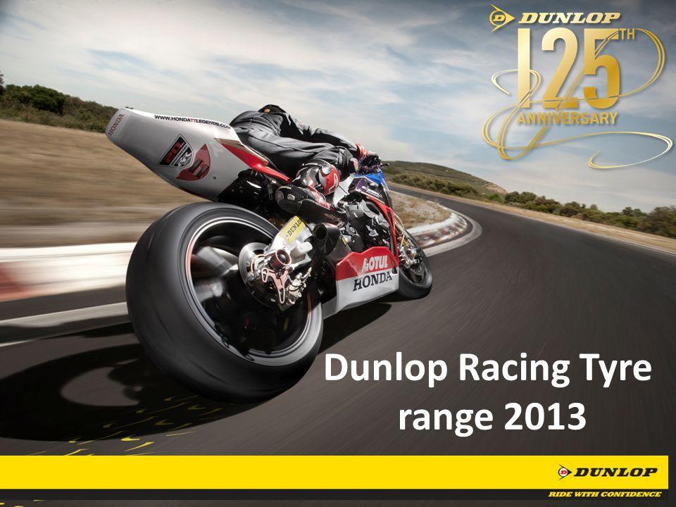 Dunlop Racing Tyre range 2013