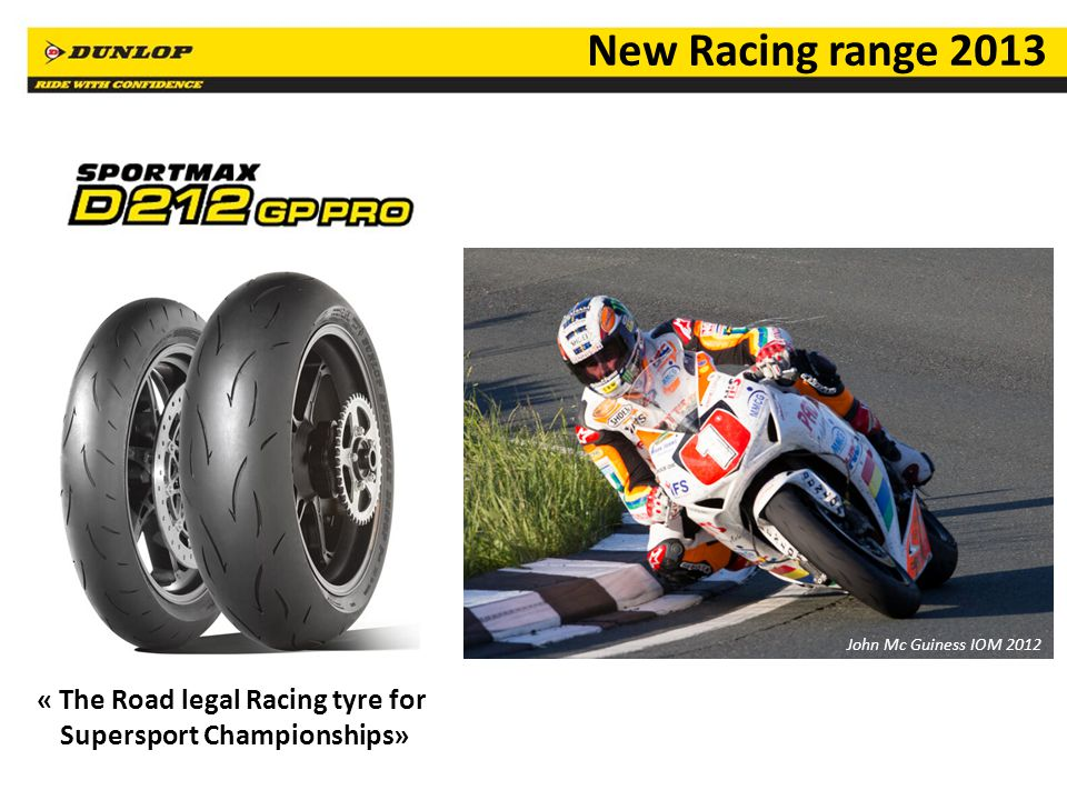 « The Road legal Racing tyre for Supersport Championships»