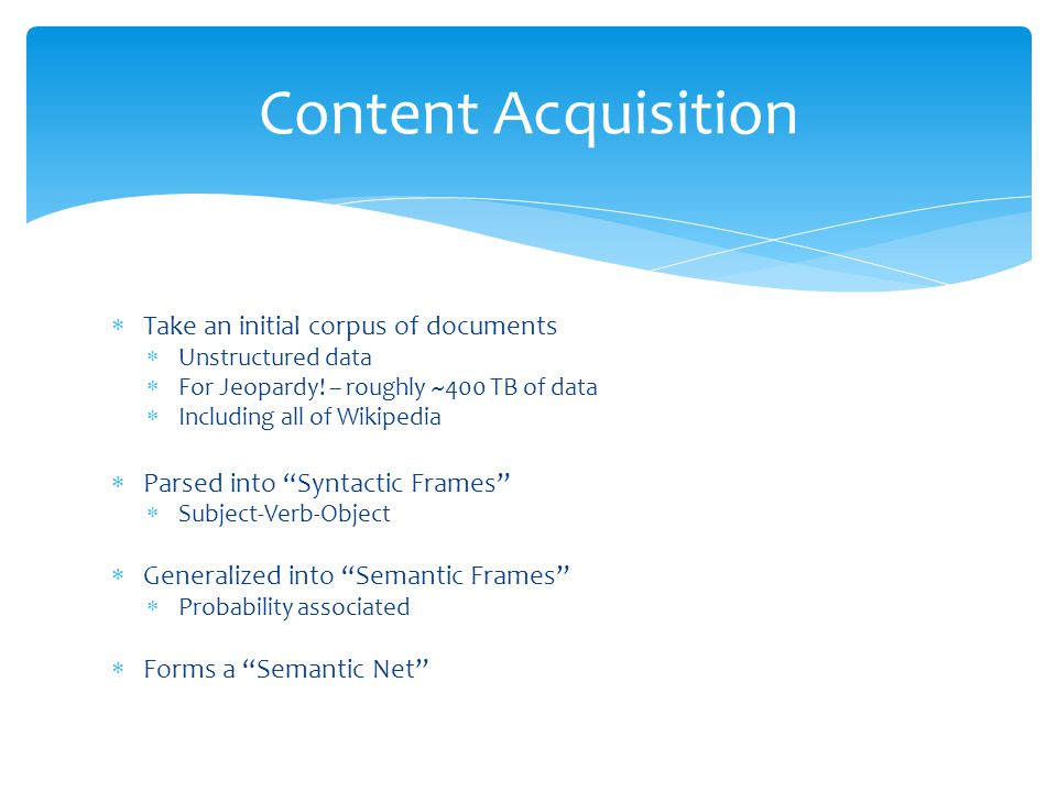 Content Acquisition Take an initial corpus of documents