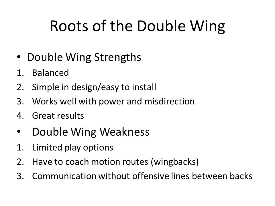 Roots of the Double Wing