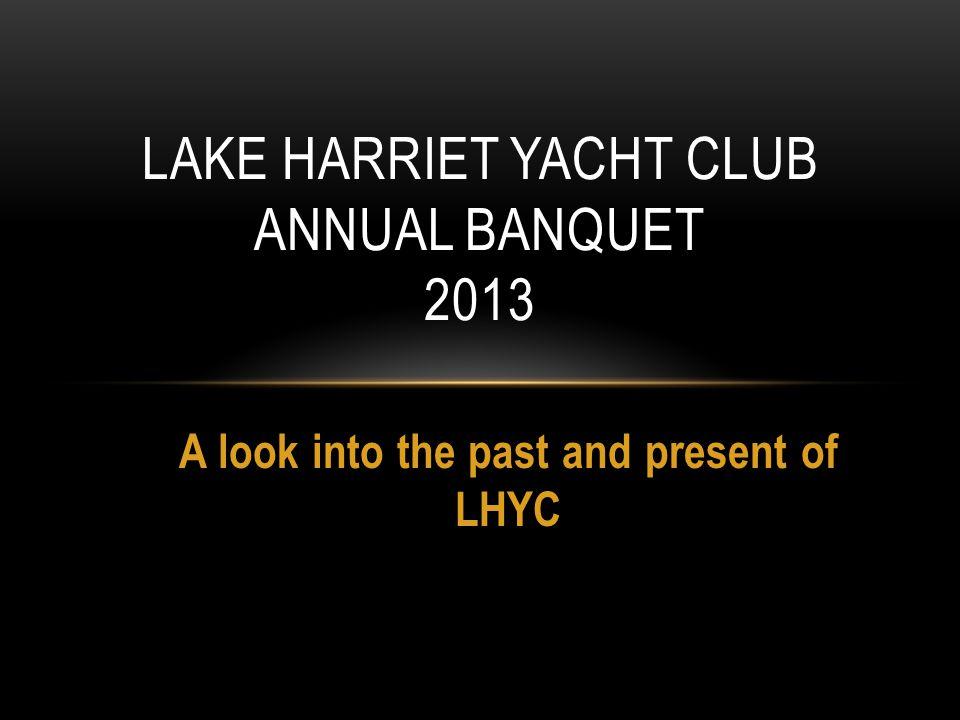 Lake Harriet Yacht Club Annual Banquet 2013