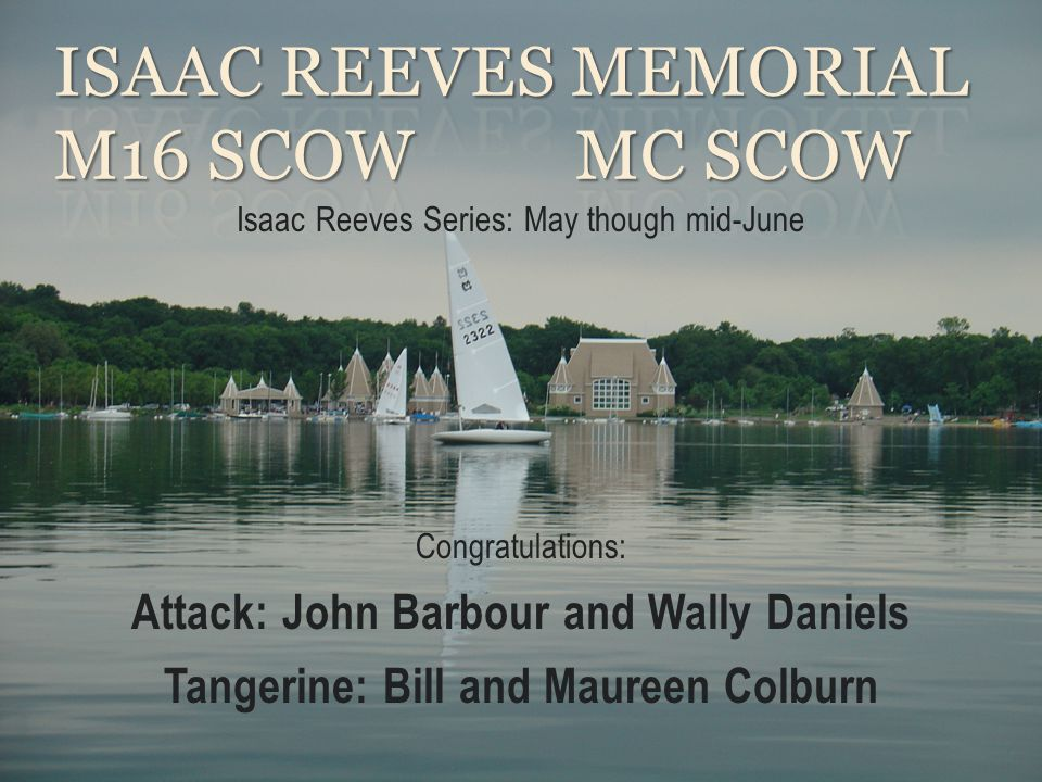 Isaac ReeveS Memorial M16 Scow MC Scow