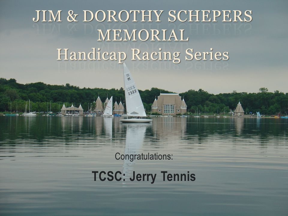 Jim & Dorothy Schepers Memorial Handicap Racing Series
