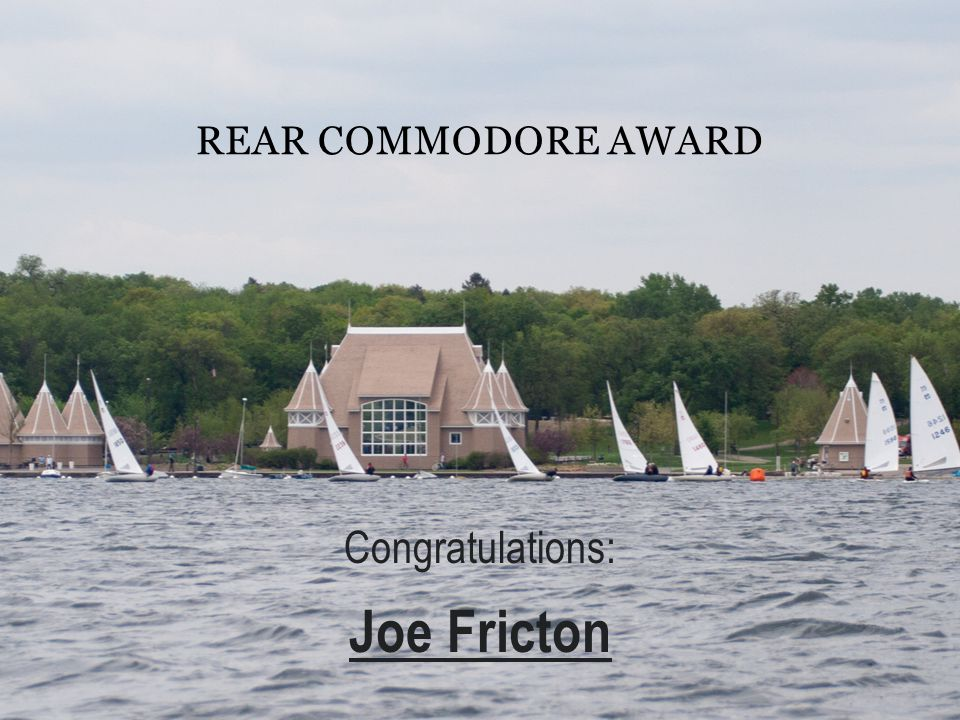 Rear Commodore award Congratulations: Joe Fricton