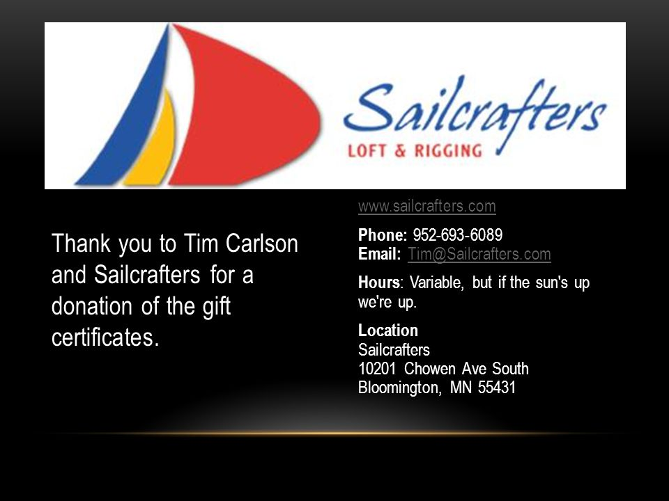Thank you to Tim Carlson and Sailcrafters for a donation of the gift certificates.