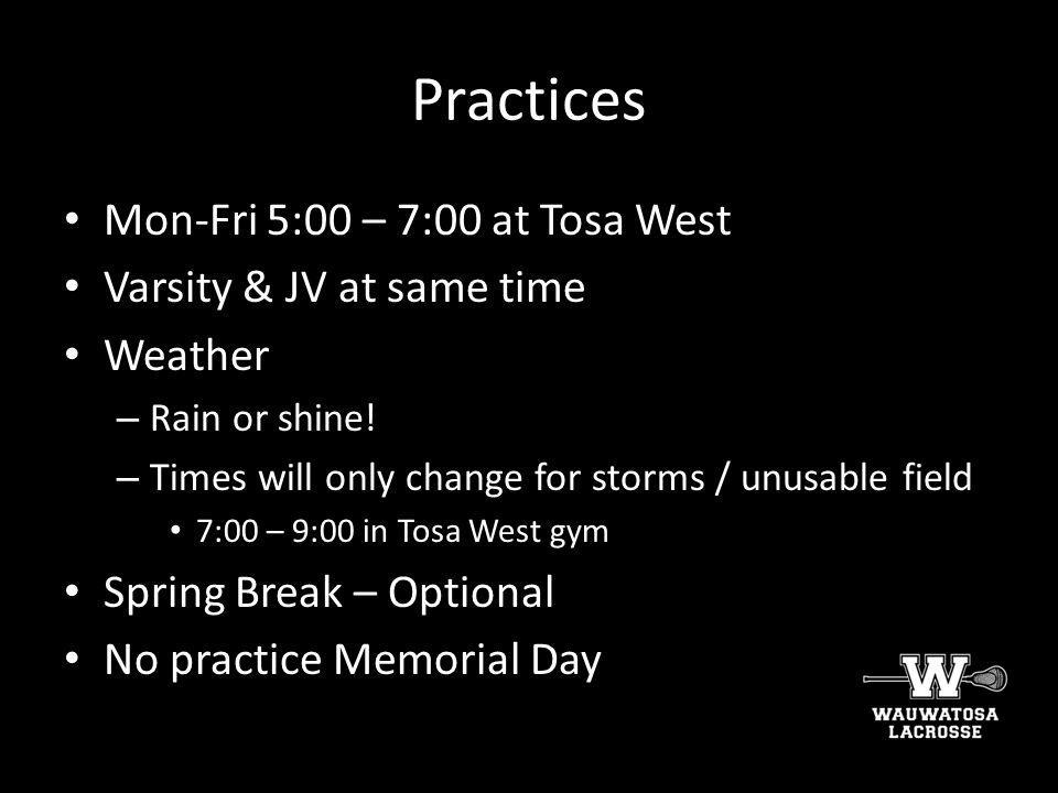 Practices Mon-Fri 5:00 – 7:00 at Tosa West Varsity & JV at same time