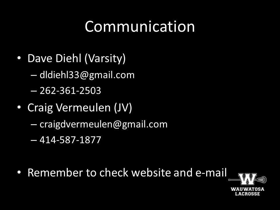 Communication Dave Diehl (Varsity) Craig Vermeulen (JV)