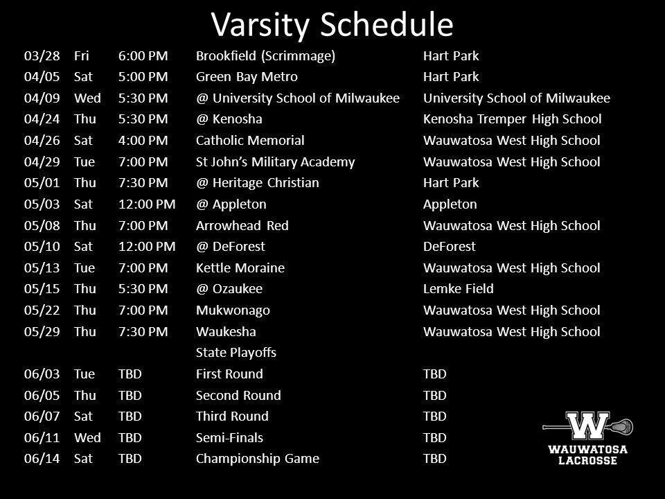 Varsity Schedule 03/28 Fri 6:00 PM Brookfield (Scrimmage) Hart Park