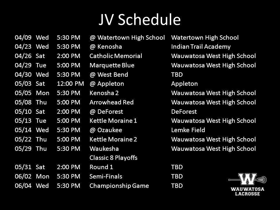 JV Schedule 04/09 Wed 5:30 PM @ Watertown High School