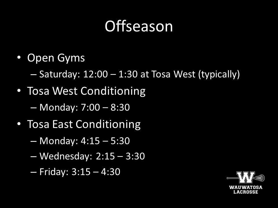 Offseason Open Gyms Tosa West Conditioning Tosa East Conditioning
