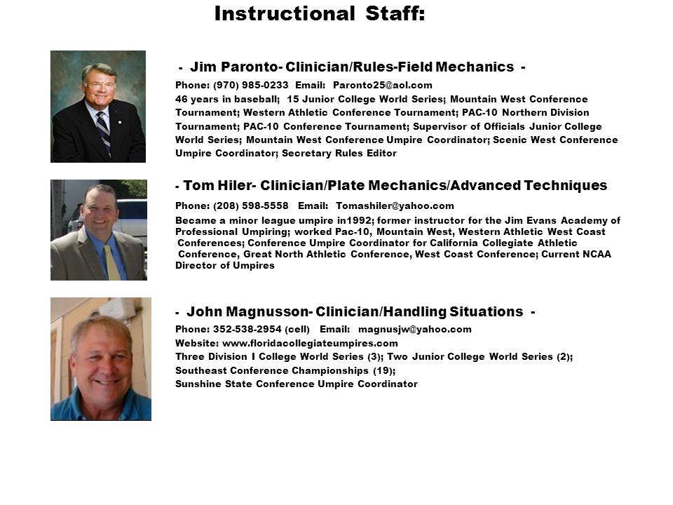 Instructional Staff: - Jim Paronto- Clinician/Rules-Field Mechanics - Phone: (970) 985-0233 Email: Paronto25@aol.com.