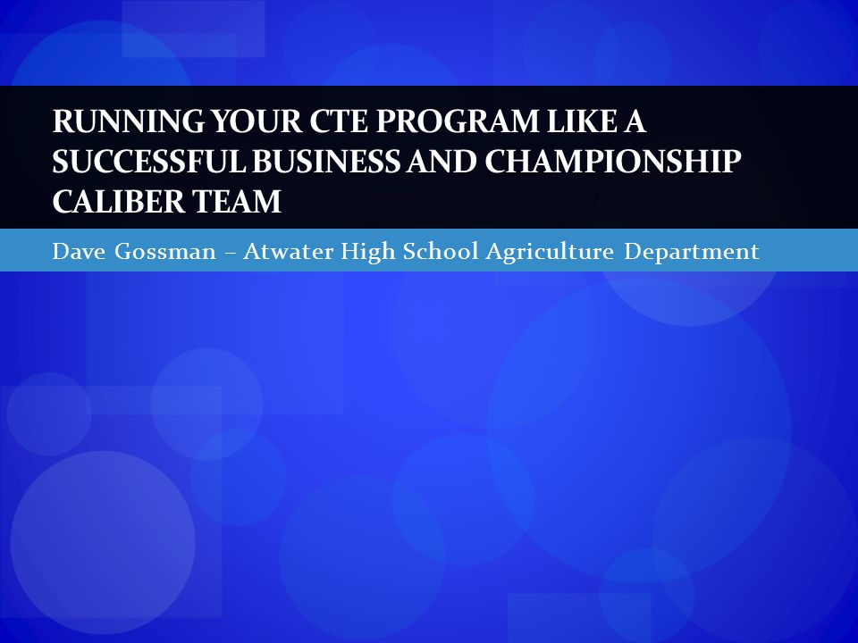 Dave Gossman – Atwater High School Agriculture Department