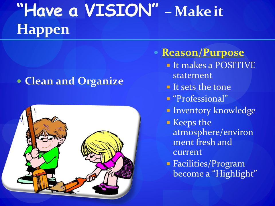 Have a VISION – Make it Happen