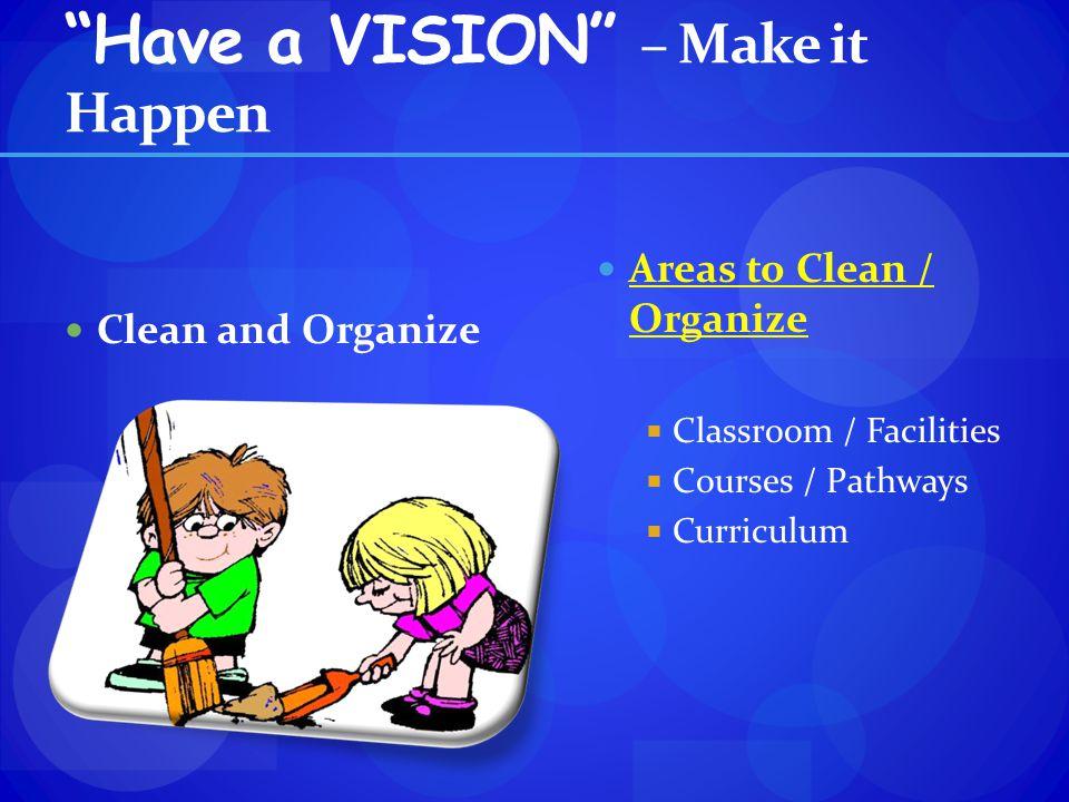 Have a VISION – Make it Happen