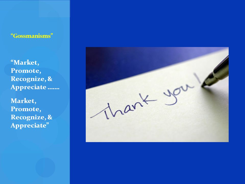 Market, Promote, Recognize, & Appreciate …….