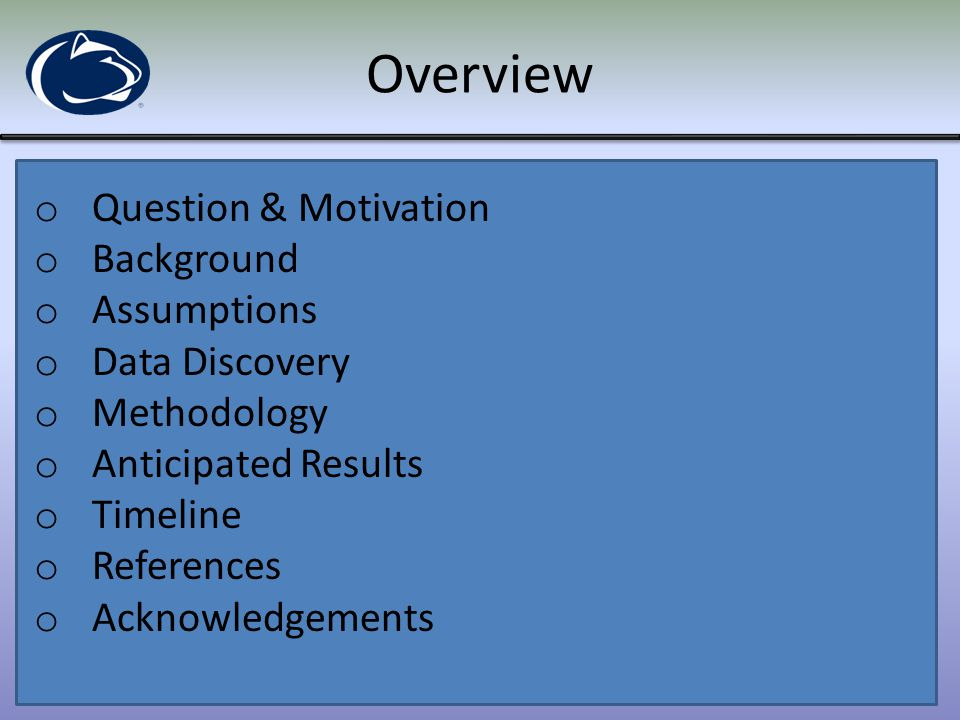 Overview Question & Motivation Background Assumptions Data Discovery