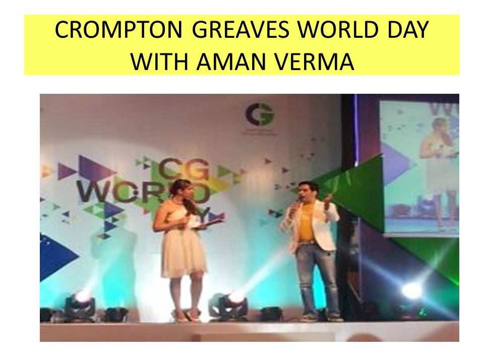 CROMPTON GREAVES WORLD DAY WITH AMAN VERMA