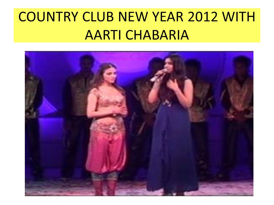 COUNTRY CLUB NEW YEAR 2012 WITH AARTI CHABARIA