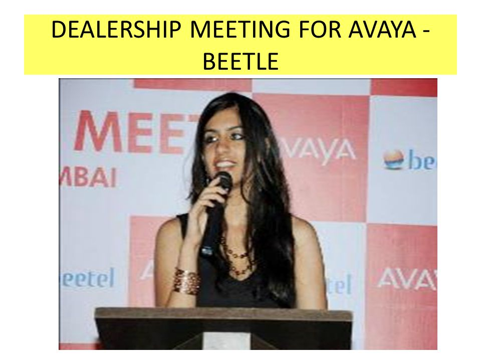 DEALERSHIP MEETING FOR AVAYA - BEETLE