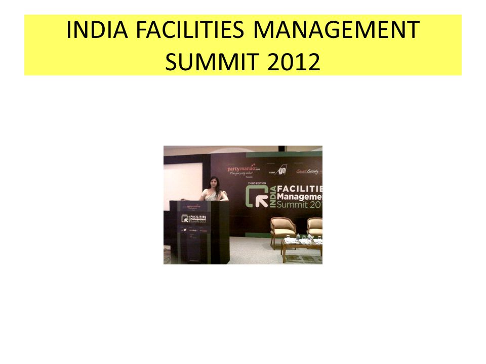 INDIA FACILITIES MANAGEMENT SUMMIT 2012