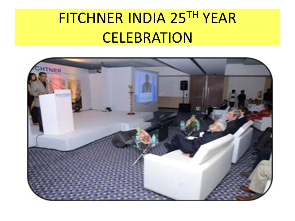 FITCHNER INDIA 25TH YEAR CELEBRATION