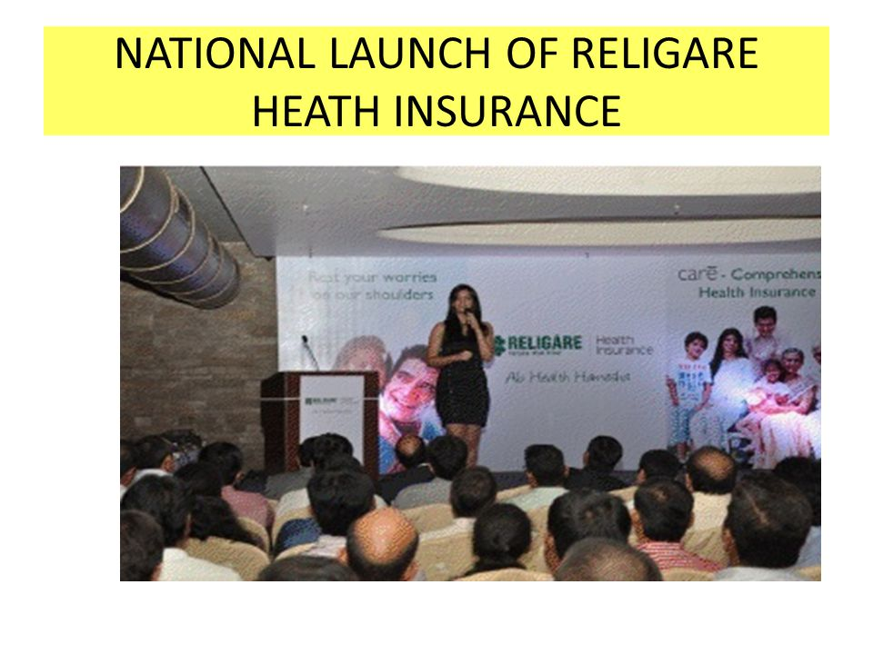 NATIONAL LAUNCH OF RELIGARE HEATH INSURANCE