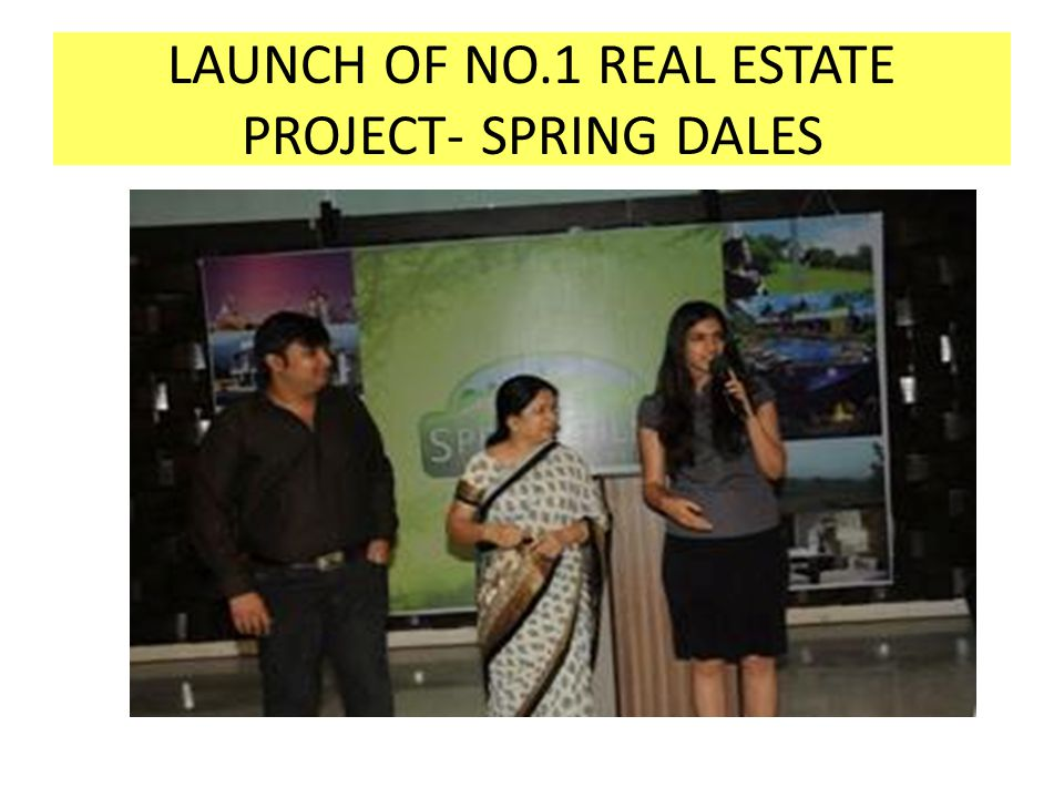 LAUNCH OF NO.1 REAL ESTATE PROJECT- SPRING DALES