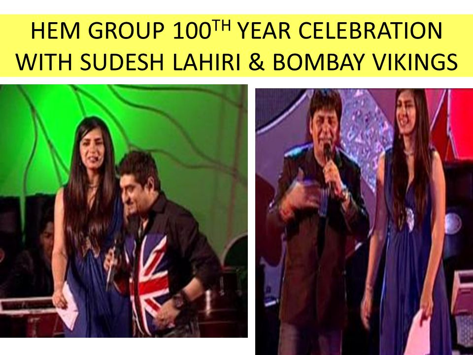 HEM GROUP 100TH YEAR CELEBRATION WITH SUDESH LAHIRI & BOMBAY VIKINGS