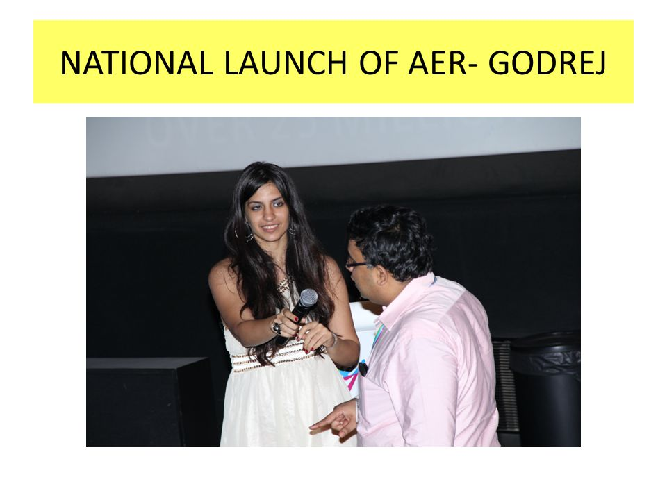 NATIONAL LAUNCH OF AER- GODREJ