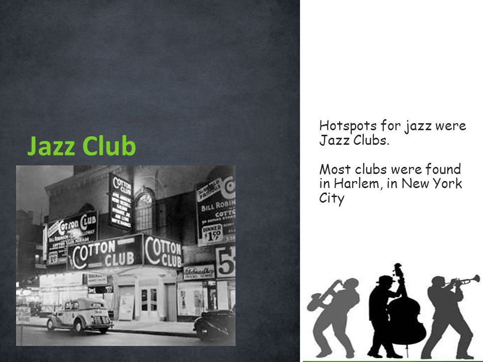 Jazz Club Hotspots for jazz were Jazz Clubs.